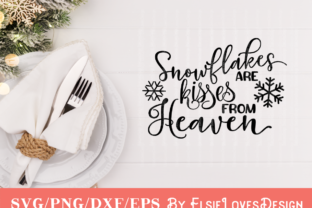 Snowflakes Are Kisses from Heaven Graphic By ElsieLovesDesign