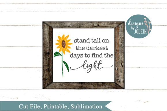 Download Free Stand Tall Of The Darkest Days Sunflower Graphic By Designs By for Cricut Explore, Silhouette and other cutting machines.