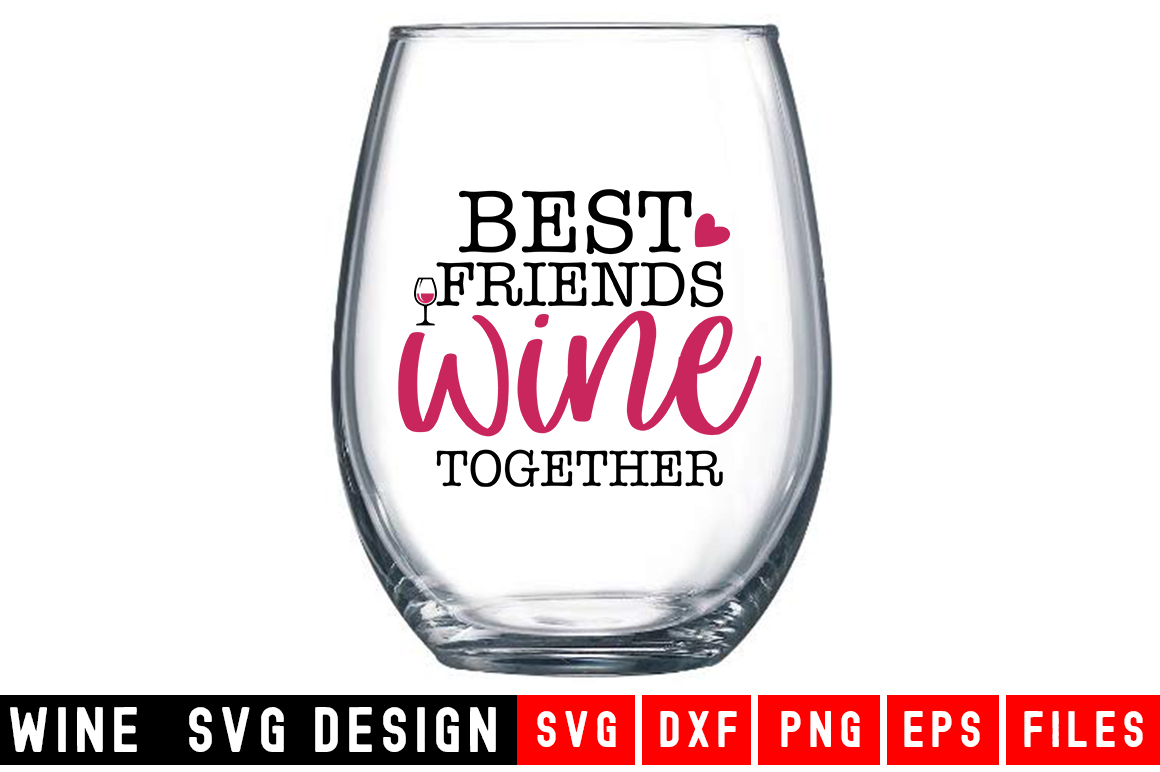 Download Free Best Friends Wine Together Graphic By Designdealy Com Creative for Cricut Explore, Silhouette and other cutting machines.