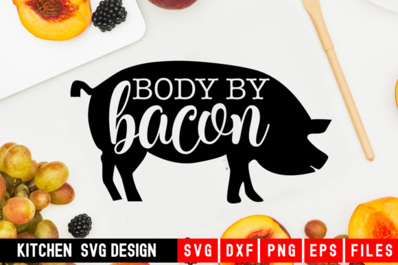 Print on Demand: Body by Bacon Graphic Crafts By Designdealy.com