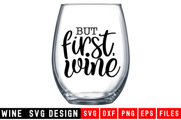Print on Demand: But First Wine Graphic Crafts By Designdealy.com