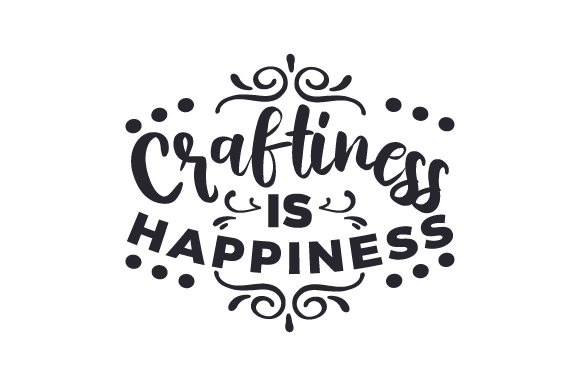Download Free Craftiness Is Happiness Svg Cut File By Creative Fabrica Crafts for Cricut Explore, Silhouette and other cutting machines.