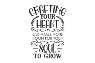 Crafting Your Heart out Makes More Room for Your Soul to Grow Craft Design By Creative Fabrica Crafts