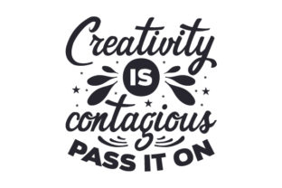 Creativity is Contagious. Pass It on Craft Design By Creative Fabrica Crafts
