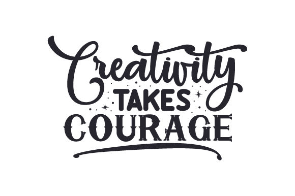 Creativity Takes Courage Craft Design By Creative Fabrica Crafts Image 1