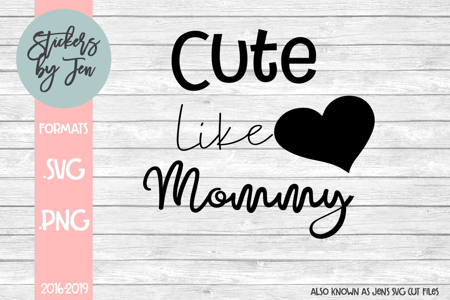 Download Free Cute Like Mommy Graphic By Stickers By Jennifer Creative Fabrica for Cricut Explore, Silhouette and other cutting machines.