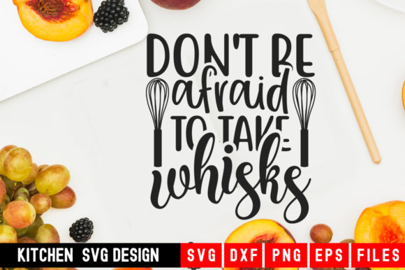 Print on Demand: Don't Be Afraid to Take Whisks Graphic Crafts By Designdealy.com