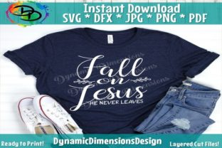 Fall on Jesus He Never Leaves Graphic By dynamicdimensions