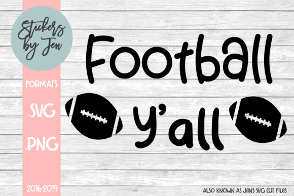 Download Free Football Y All Graphic By Stickers By Jennifer Creative Fabrica SVG Cut Files