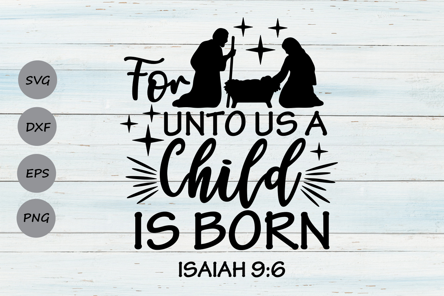 Download Free For Unto Us A Child Is Born Graphic By Cosmosfineart Creative for Cricut Explore, Silhouette and other cutting machines.
