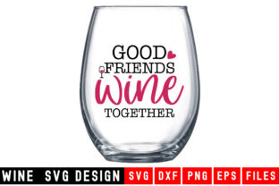 Print on Demand: Good Friends Wine Together Graphic Crafts By Designdealy