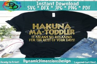 Hakuna MaToddler, It Means No Resting Graphic By dynamicdimensions