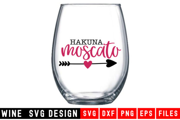 Print on Demand: Hakuna Moscato Graphic Crafts By Designdealy.com