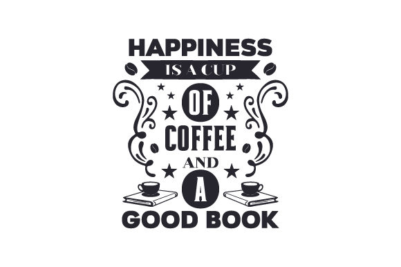 Download Free Happiness Is A Cup Of Coffee And A Good Book Svg Cut File By for Cricut Explore, Silhouette and other cutting machines.