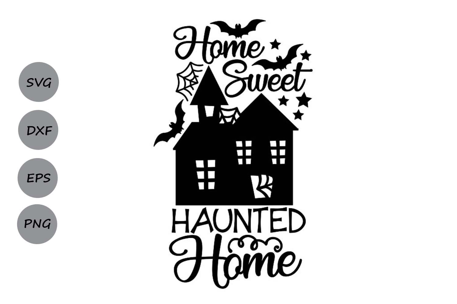 Download Free Home Sweet Haunted Home Graphic By Cosmosfineart Creative Fabrica for Cricut Explore, Silhouette and other cutting machines.