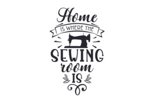 Home is Where the Sewing Room is Craft Design By Creative Fabrica Crafts