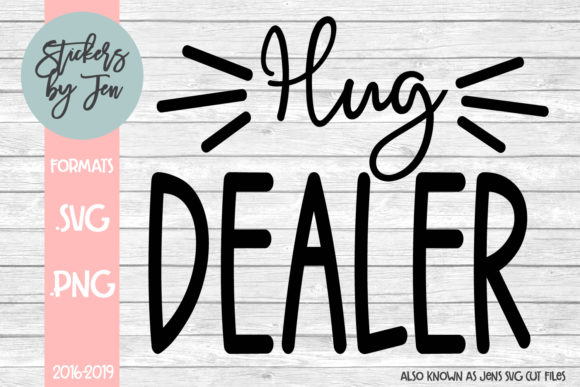 Download Free Hug Dealer Graphic By Stickers By Jennifer Creative Fabrica for Cricut Explore, Silhouette and other cutting machines.