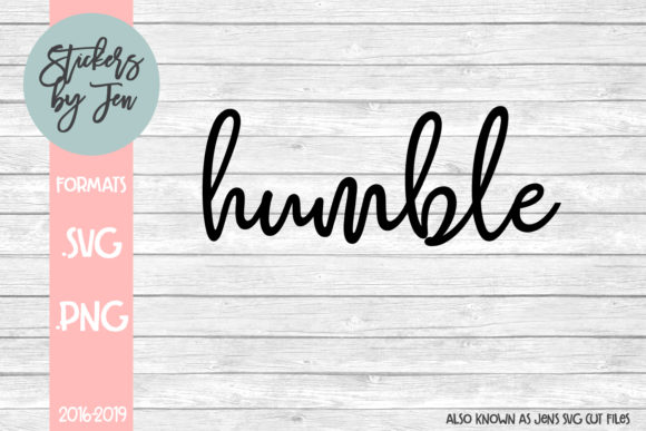 Download Free Humble Graphic By Jens Svg Cut Files Creative Fabrica for Cricut Explore, Silhouette and other cutting machines.