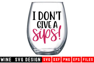 Print on Demand: I Don't Give Sips Graphic Crafts By Designdealy