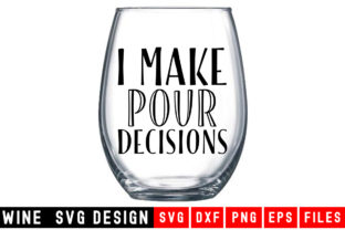 Print on Demand: I Make  Pour Decisions Graphic Crafts By Designdealy