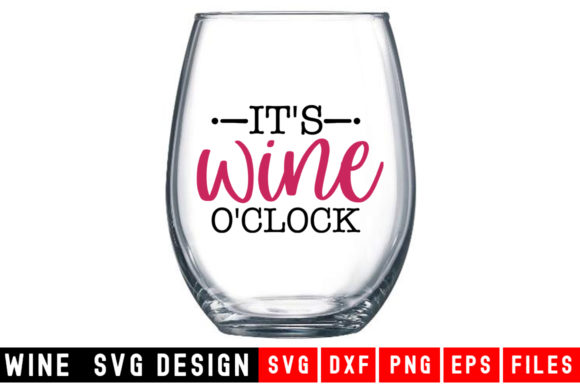 Print on Demand: It's  Wine O'Clock Graphic Crafts By Designdealy.com