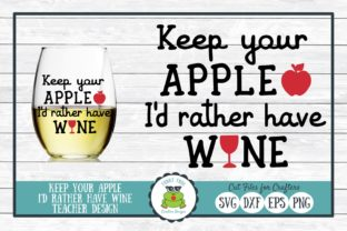 Keep Your Apple I'd Rather Have Wine Graphic By funkyfrogcreativedesigns