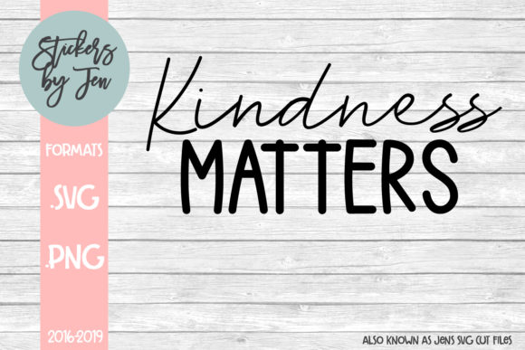 Download Free Kindness Matters Graphic By Stickers By Jennifer Creative Fabrica for Cricut Explore, Silhouette and other cutting machines.