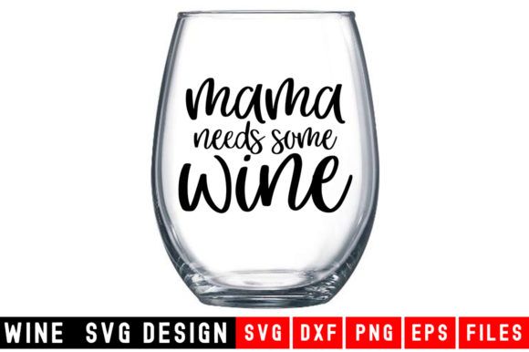 Print on Demand: Mama Needs Wine Graphic Crafts By Designdealy.com