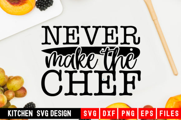 Print on Demand: Never Make the Chef Graphic Crafts By Designdealy.com
