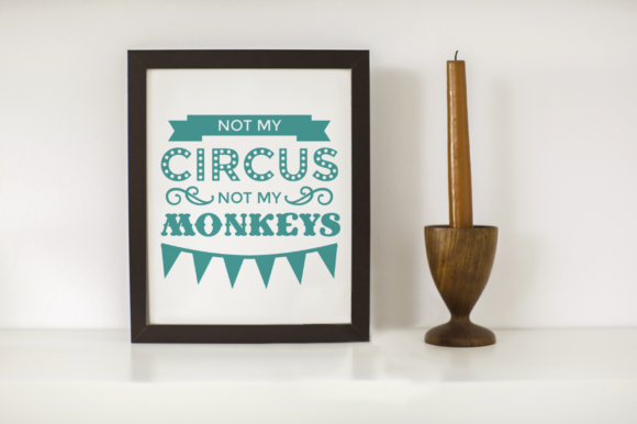 Download Free Not My Circus Not My Monkeys Grafik Von Designedbygeeks for Cricut Explore, Silhouette and other cutting machines.