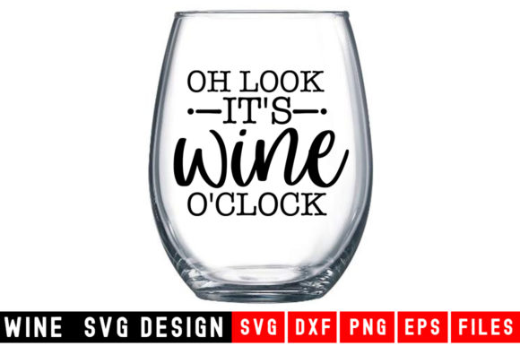 Download Free Oh Look It S Wine O Clock Graphic By Designdealy Com Creative for Cricut Explore, Silhouette and other cutting machines.