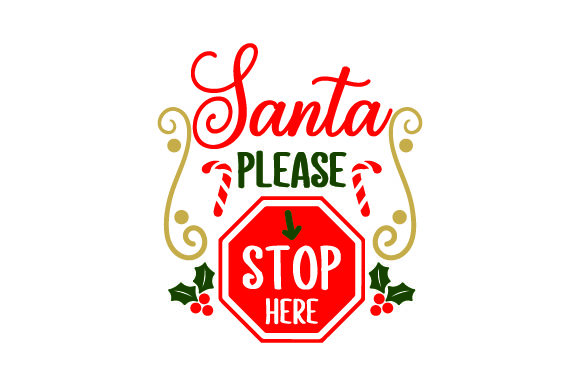 Santa Please Stop Here Christmas Craft Cut File By Creative Fabrica Crafts