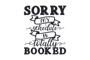 Sorry, My Schedule is Totally Booked Craft Design By Creative Fabrica Crafts