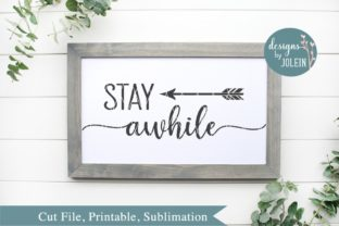 Stay Awhile Graphic By Designs by Jolein