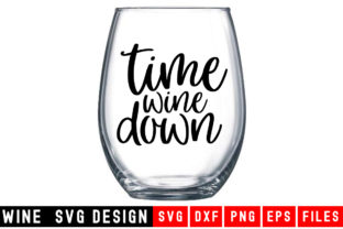 Print on Demand: Time Wine Down Graphic Crafts By Designdealy