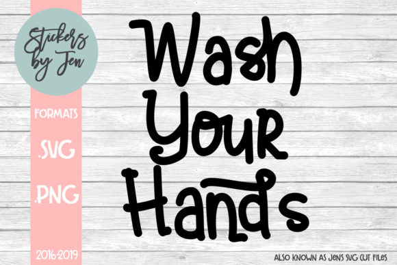 Download Free Wash Your Hands Graphic By Stickers By Jennifer Creative Fabrica for Cricut Explore, Silhouette and other cutting machines.