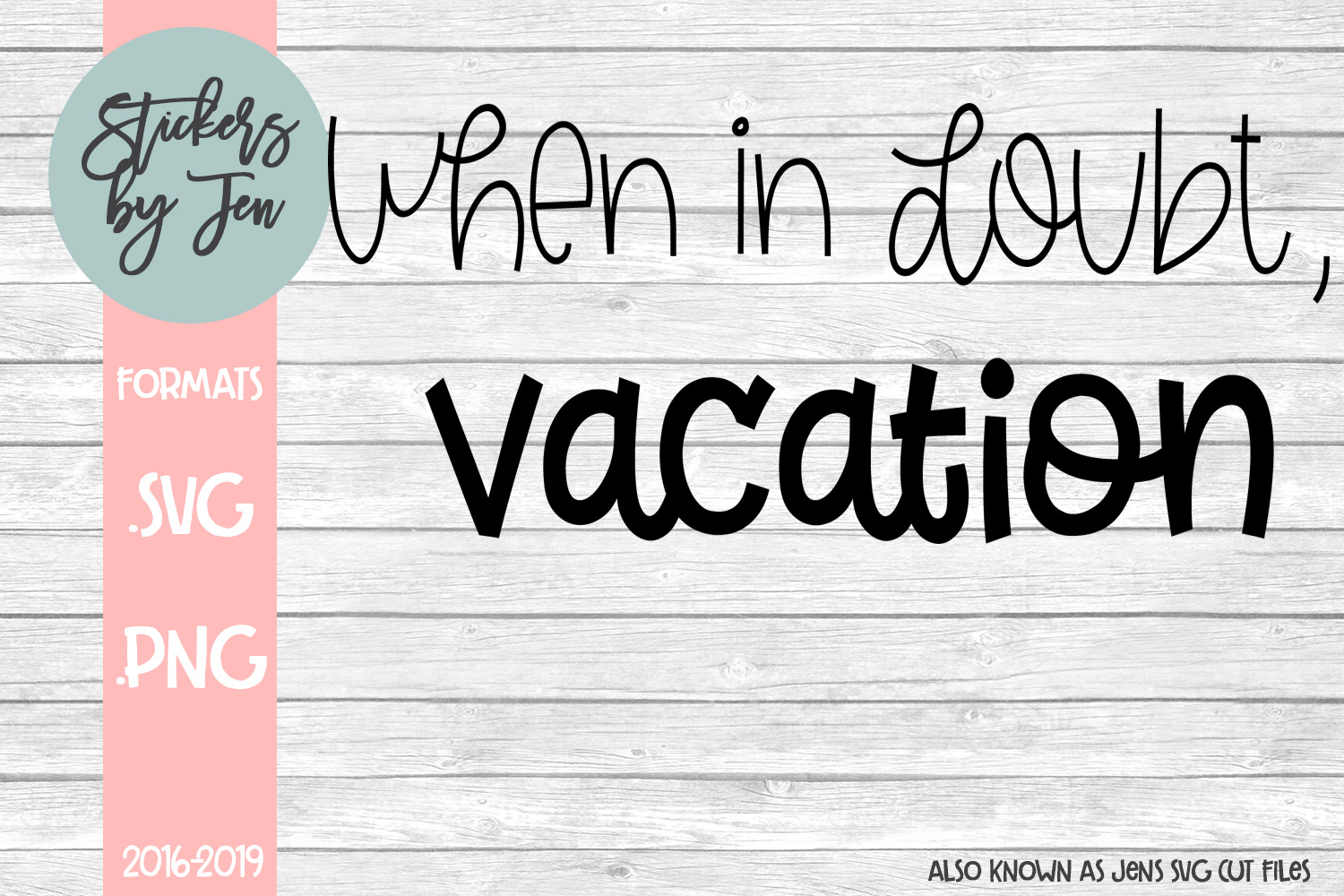 Download Free When In Doubt Vacation Graphic By Stickers By Jennifer for Cricut Explore, Silhouette and other cutting machines.