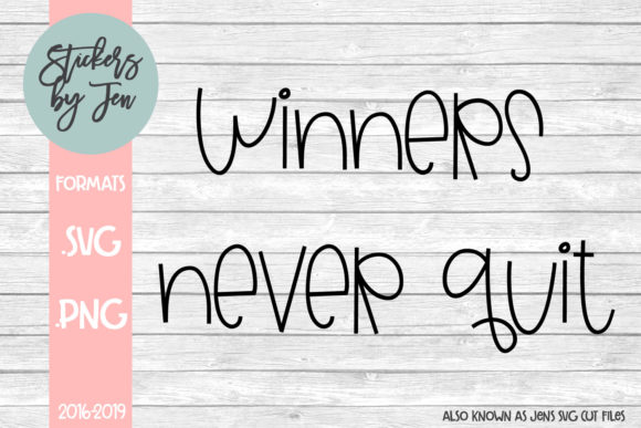 Download Free Winners Never Quit Graphic By Stickers By Jennifer Creative for Cricut Explore, Silhouette and other cutting machines.