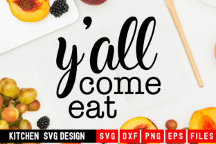 Print on Demand: Y'all Come Eat Graphic Crafts By Designdealy