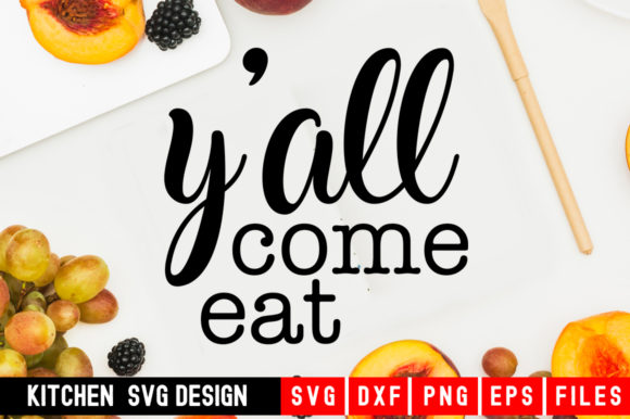 Print on Demand: Y'all Come Eat Graphic Crafts By Designdealy.com