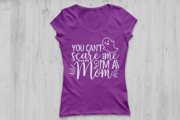 Download Free You Can T Scare Me I Am A Mom Graphic By Cosmosfineart for Cricut Explore, Silhouette and other cutting machines.