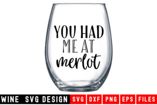 Print on Demand: You Had Me at Merlot Graphic Crafts By Designdealy