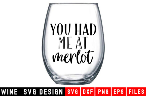 Print on Demand: You Had Me at Merlot Graphic Crafts By Designdealy.com
