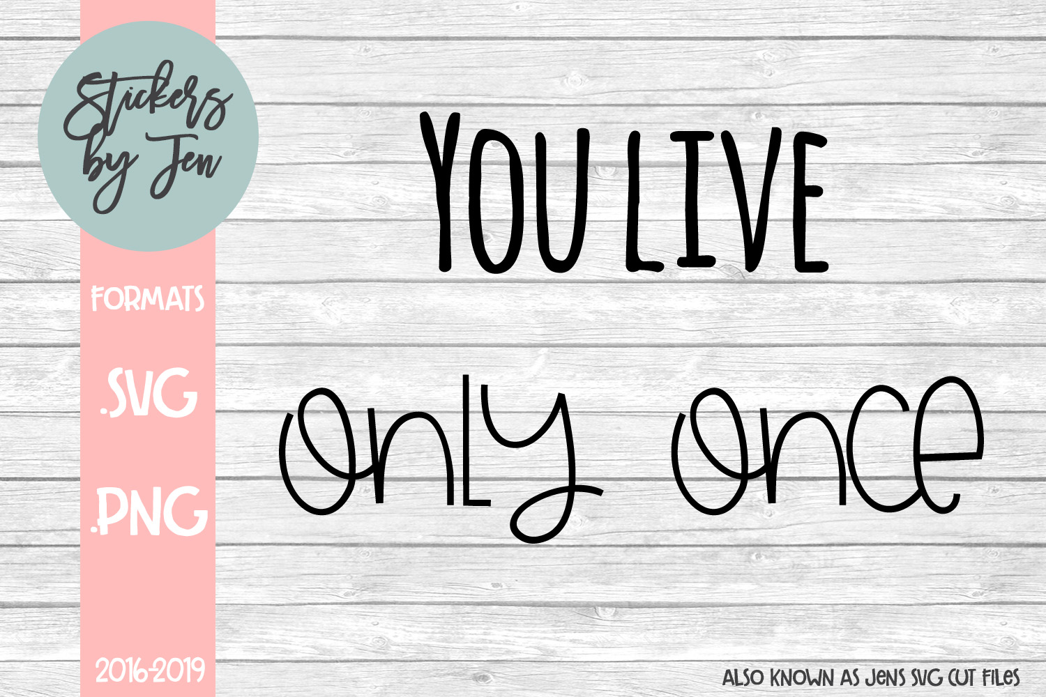 Download Free You Only Live Once Graphic By Stickers By Jennifer Creative for Cricut Explore, Silhouette and other cutting machines.