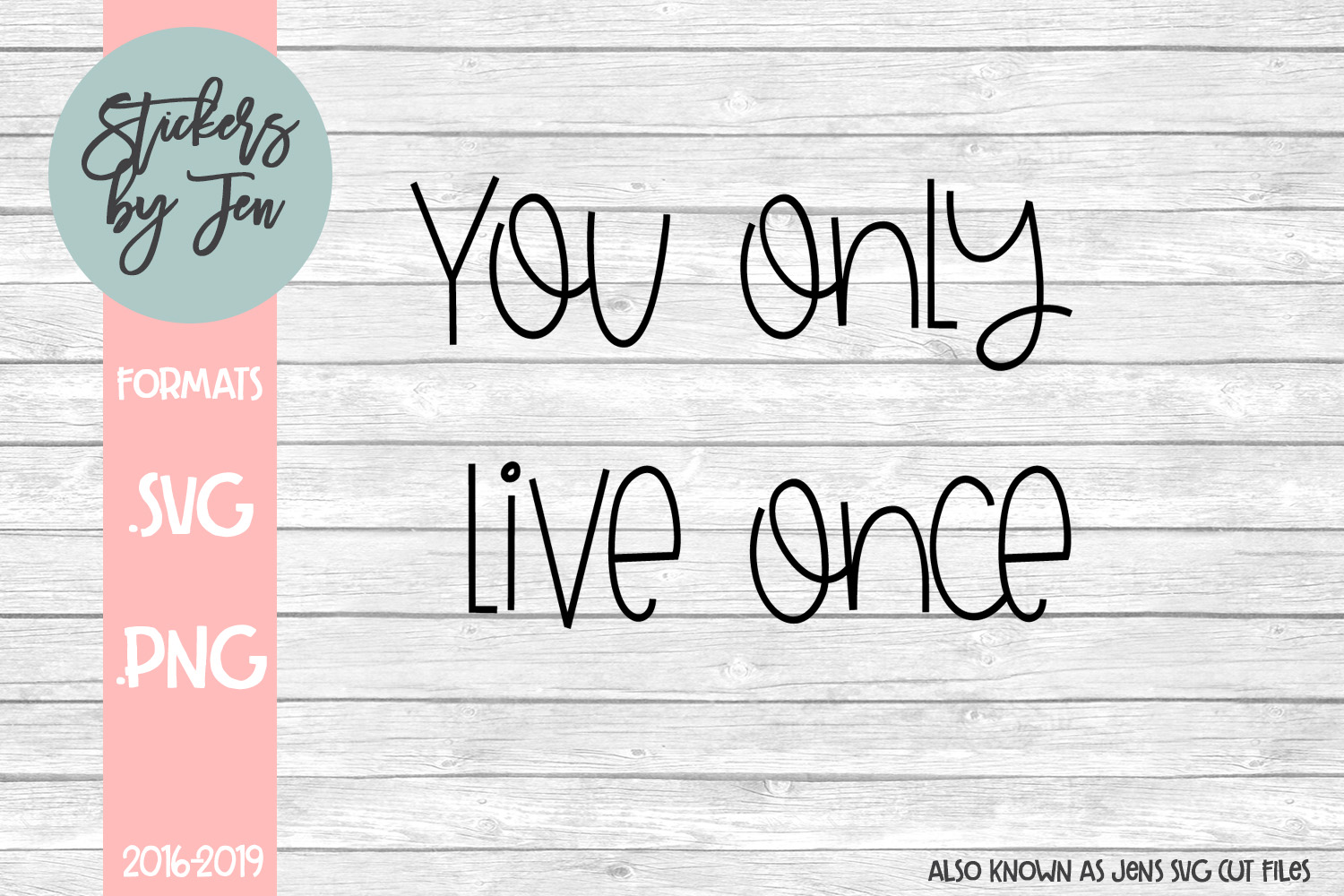 You Only Live Once Graphic By Stickers By Jennifer Creative