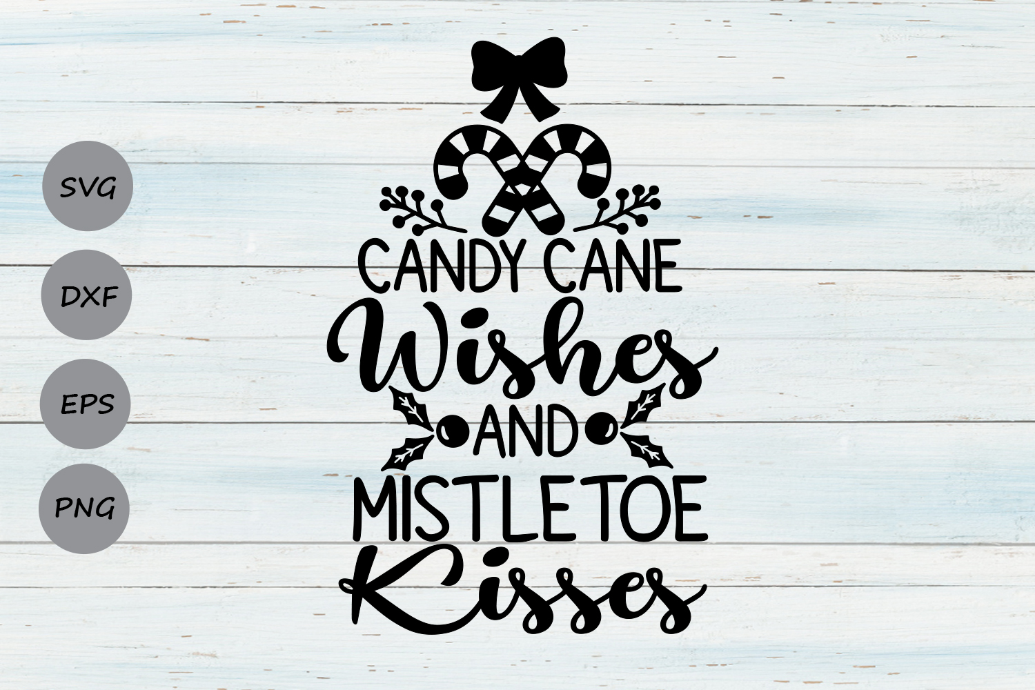 Download Free Candy Cane Wishes And Mistletoe Kisses Graphic By Cosmosfineart for Cricut Explore, Silhouette and other cutting machines.