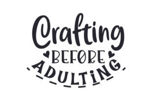 Crafting Before Adulting Craft Design By Creative Fabrica Crafts