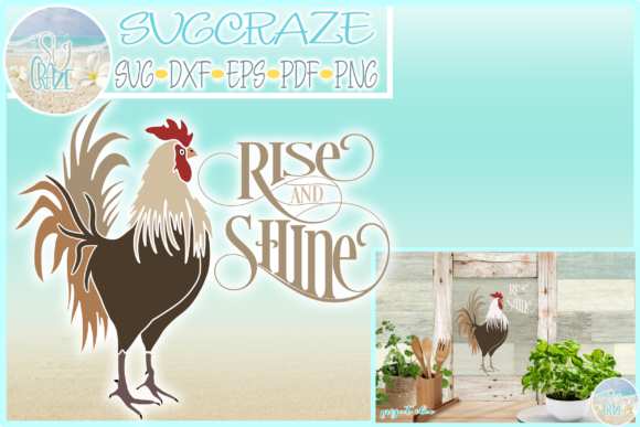 Print on Demand: Rise and Shine Quote with Rooster SVG Graphic Crafts By Harbor Grace Designs