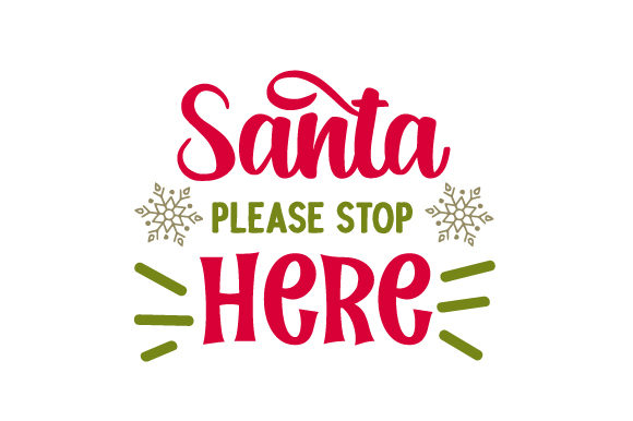 Download Free Santa Please Stop Here Svg Cut File By Creative Fabrica Crafts for Cricut Explore, Silhouette and other cutting machines.