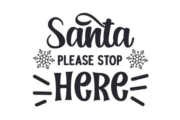 Santa Please Stop Here Christmas Craft Cut File By Creative Fabrica Crafts - Image 2